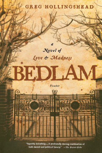 Greg Hollingshead Bedlam A Novel Of Love And Madness