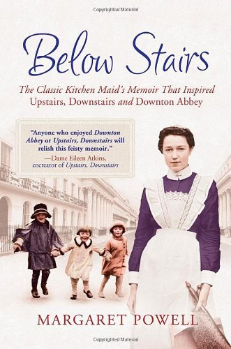 Margaret Powell Below Stairs The Classic Kitchen Maid's Memoir That Inspired ""