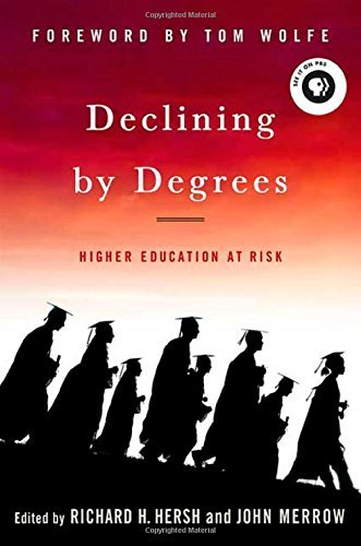 Richard H. Hersh Declining By Degrees Higher Education At Risk