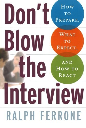 Ralph Ferrone Don't Blow The Interview How To Prepare What To Expect And How To React