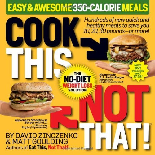 Zinczenko David Cook This Not That! Easy & Awesome 350 Calorie Me The No Diet Weight Loss Solution