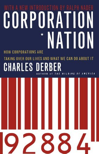 Charles Derber Corporation Nation How Corporations Are Taking Over Our Lives And