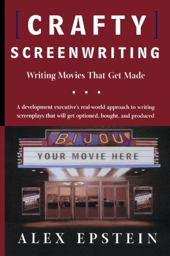 Alex Epstein Crafty Screenwriting Writing Movies That Get Made