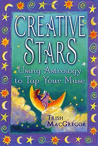 Trish Macgregor Creative Stars Using Astrology To Tap Your Muse