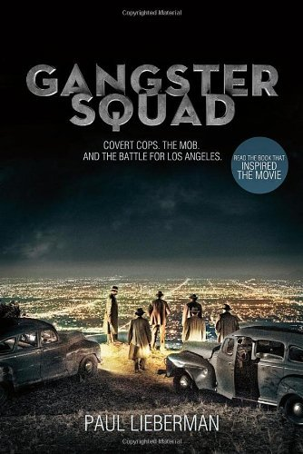 Paul Lieberman Gangster Squad Covert Cops The Mob And The Battle For Los Ange