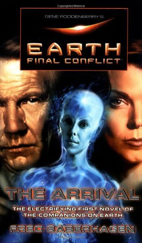Fred Saberhagen Gene Roddenberry's Earth Final Conflict The Arrival