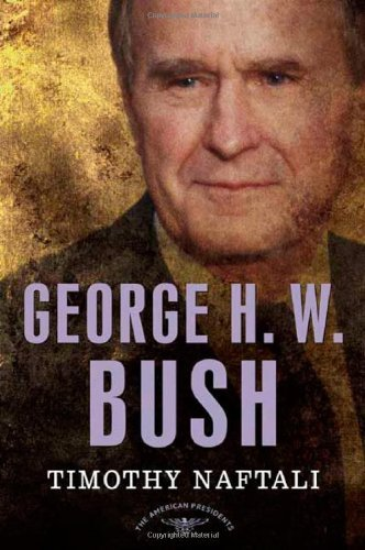 Timothy Naftali George H. W. Bush