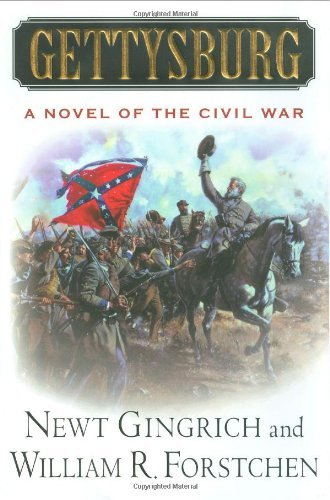 Newt Gingrich William Forstchen Gettysburg A Novel Of The Civil War
