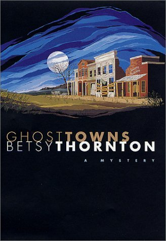 Betsy Thornton Ghost Towns