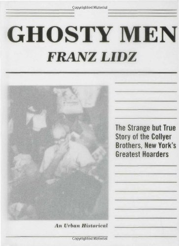 Franz Lidz Ghosty Men The Strange But True Story Of The Collyer Brother