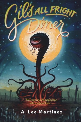 A. Lee Martinez Gil's All Fright Diner