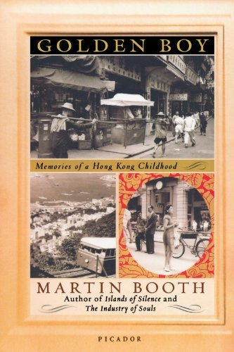 Martin Booth Golden Boy Memories Of A Hong Kong Childhood