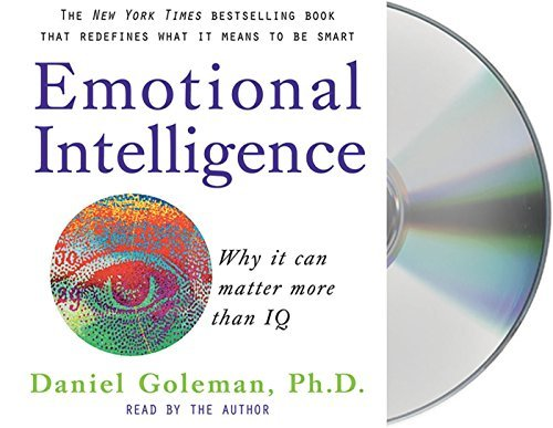 Daniel Goleman Emotional Intelligence Why It Can Matter More Than Iq