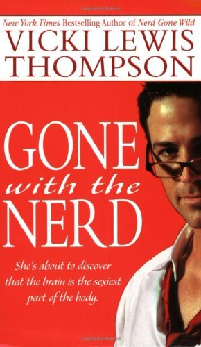 Vicki Lewis Thompson Gone With The Nerd The Nerd Series