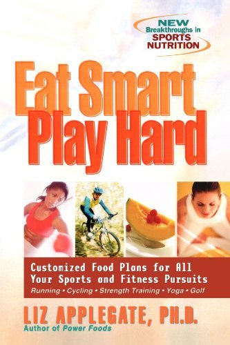Liz Applegate Eat Smart Play Hard Customized Food Plans For All Your Sports And Fit