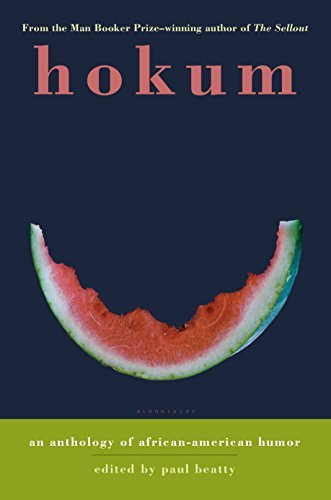 Paul Beatty Hokum An Anthology Of African American Humor