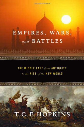 T. C. F. Hopkins Empires Wars And Battles The Middle East From A