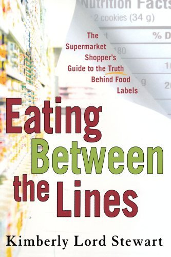 Kimberly Lord Stewart Eating Between The Lines The Supermarket Shopper's Guide To The Truth Behi