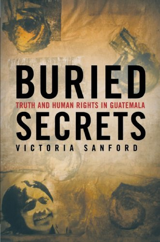 V. Sanford Buried Secrets Truth And Human Rights In Guatemala 2003