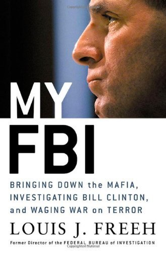 Louis J. Freeh My Fbi Bringing Down The Mafia Investigating Bill Clinton & Fighting The War On Terror