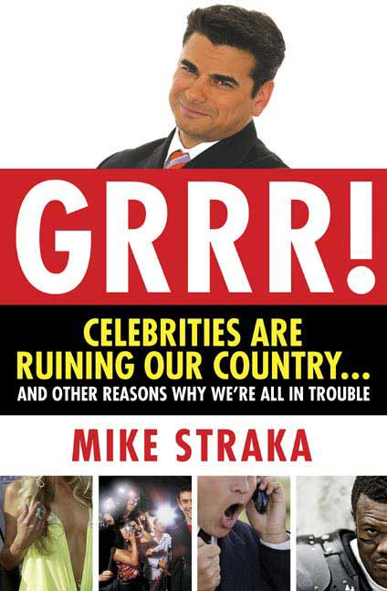 Straka Mike Grrr! Celebrities Are Ruining Our Country...And Ot