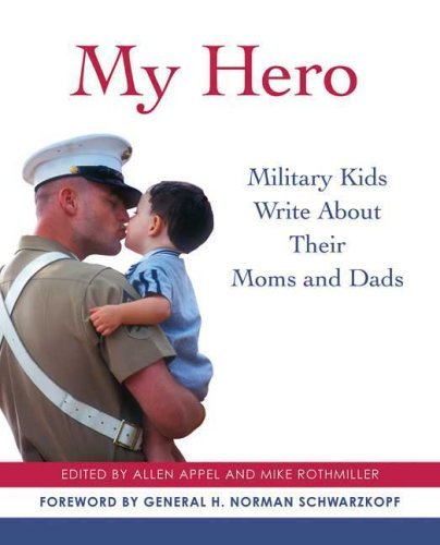 Mike Rothmiller My Hero Military Kids Write About Their Moms And Dads