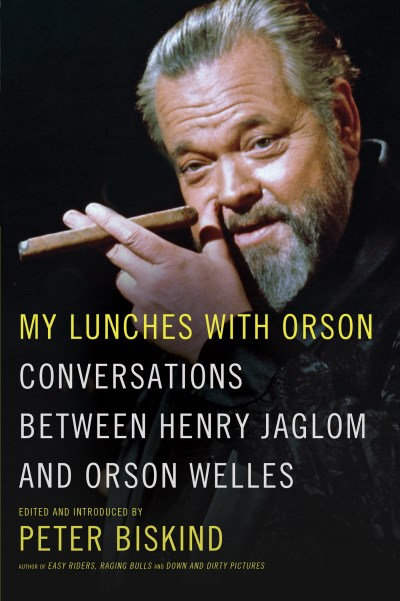 Henry Jaglom My Lunches With Orson Conversations Between Henry Jaglom And Orson Well