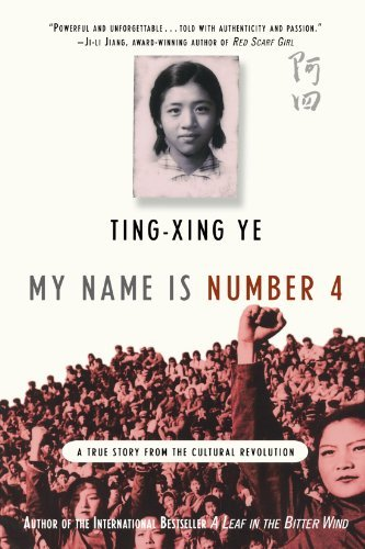 Ting Xing Ye My Name Is Number 4 A True Story From The Cultural Revolution