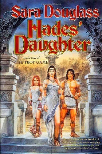 Sara Douglass Hades' Daughter Book One Of The Troy Game