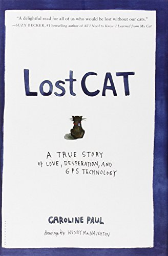 Caroline Paul Lost Cat A True Story Of Love Desperation And Gps Techno