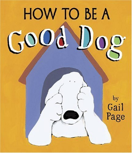 Gail Page How To Be A Good Dog