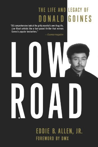 Eddie B. Allen Low Road The Life And Legacy Of Donald Goines