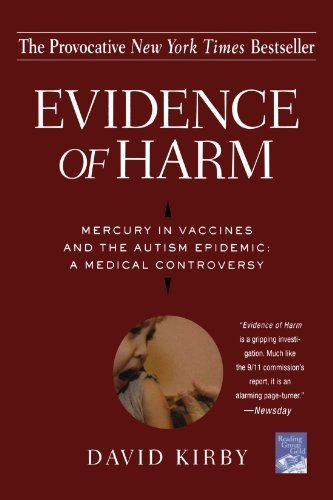 David Kirby Evidence Of Harm Mercury In Vaccines And The Autism Epidemic A Me