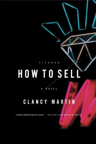 Clancy Martin How To Sell