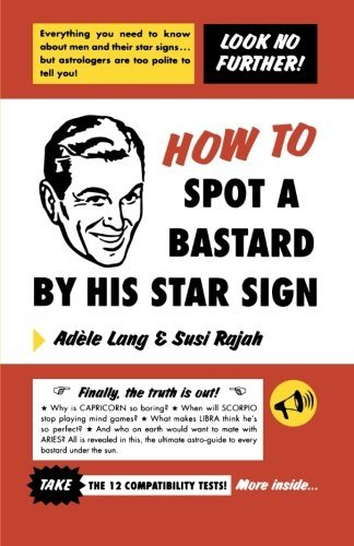 Adele Lang How To Spot A Bastard By His Star Sign The Ultimate Horrorscope Us