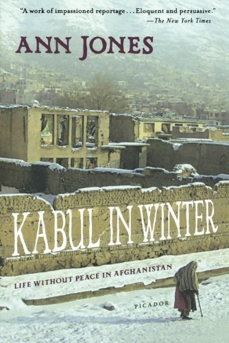 Ann Jones Kabul In Winter Life Without Peace In Afghanistan
