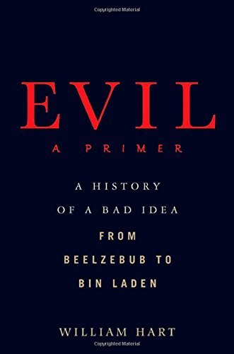 William Hart Evil A Primer
