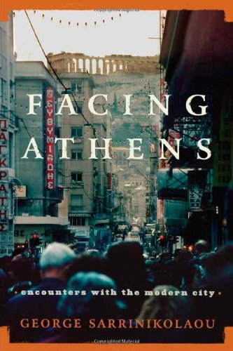 George Sarrinikolaou Facing Athens Encounters With The Modern City