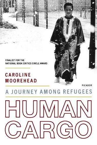 Caroline Moorehead Human Cargo A Journey Among Refugees