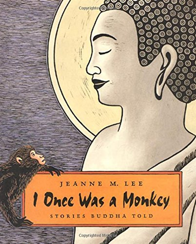 Jeanne M. Lee I Once Was A Monkey Stories Buddha Told