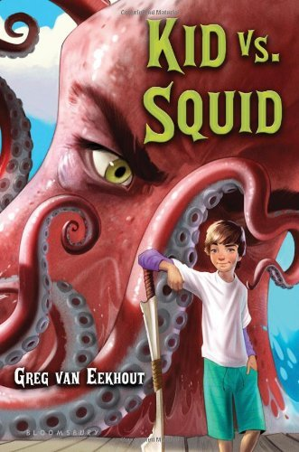 Greg Van Eekhout Kid Vs. Squid