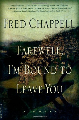 Fred Chappell Farewell I'm Bound To Leave You Stories 0002 Edition;