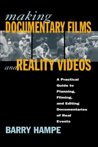 Barry Hampe Making Documentary Films And Reality Videos A Practical Guide To Planning Filming And Editi