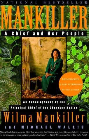Wilma Mankiller Mankiller A Chief And Her People