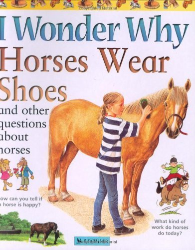 Jackie Gaff I Wonder Why Horses Wear Shoes And Other Questions About Horses