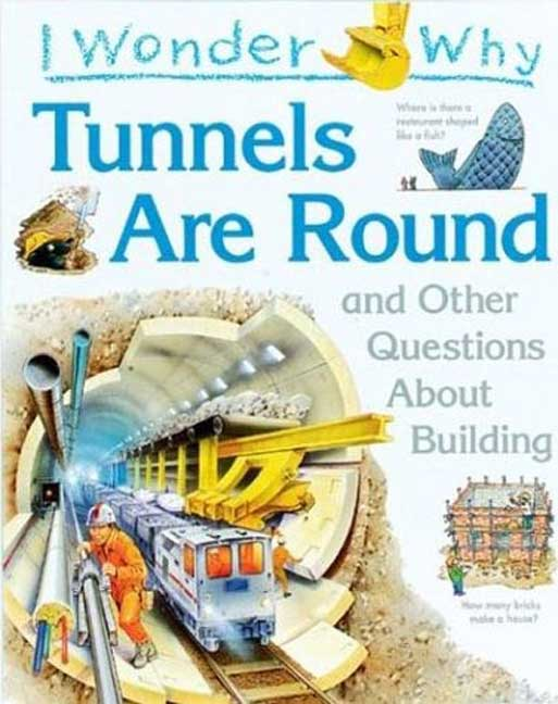 Steve Parker I Wonder Why Tunnels Are Round