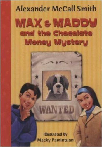 Alexander Mccall Smith Max & Maddy And The Chocolate Money Mystery