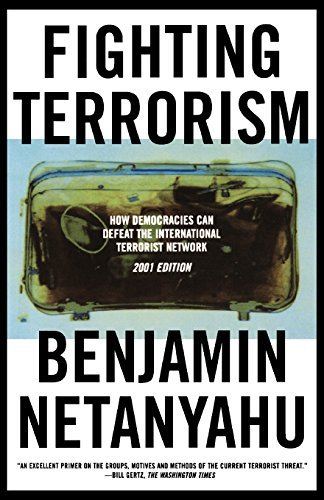 Benjamin Netanyahu Fighting Terrorism How Democracies Can Defeat Domestic And Internati 2001 Edition;