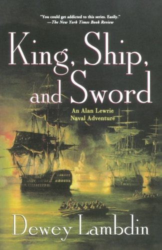 Dewey Lambdin King Ship And Sword An Alan Lewrie Naval Adventure