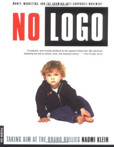 Naomi Klein No Logo Taking Aim At The Brand Bullies